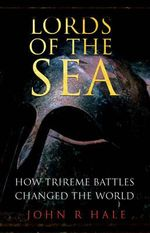 Lords of the Sea : The Triumph and Tragedy of Ancient Athens - John R. Hale