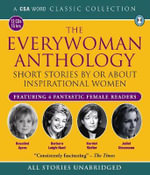 The Everywoman Anthology : Short Stories by or about Inspirational Women - Juliet Stevenson