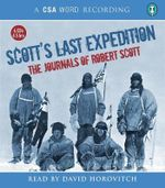 Scott's Last Expedition : The Journals - Captain Robert Falcon Scott