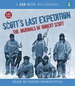 Scott's Last Expedition : The Journals - Captain Robert Falcon Scott