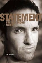 Statement : The Ben Moon Story - Ed Douglas