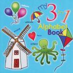 My 3 in 1 Alphabet Book