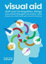 Visual Aid : Stuff You've Forgotten, Things You Never Thought  You Knew and Lessons You Didn't Quite Get Around to Learning - Draught Associates
