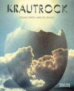 Krautrock : Cosmic Rock and its Legacy - Erik Davis