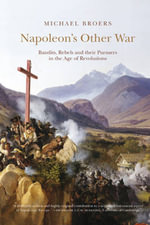 Napoleon's Other War : Bandits, Rebels and Their Pursuers in the Age of Revolutions - Michael Broers