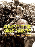 Glimpses of the Sugar Industry : The Art of Garnet Ifill - Brinsley Samaroo