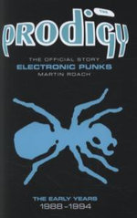The Prodigy : The Early Years - Martin Roach