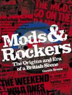 Mods and Rockers - Gareth Brown