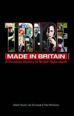 Tribe : Made in Britain: A Personal History of British Subculture - Martin Roach