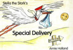 Stella the Stork's Special Delivery - Annie Holland