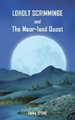 Loholt Scrimminge and the Moor-land Quest - Emma Stone