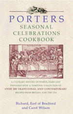 Porters Seasonal Celebrations Cookbook : A Culinary History of Feasts, Fairs and Festivals - Richard Thomas Orlando Bridgeman,Earl of Bradford