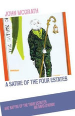 A Satire of the Four Estates and Ane Satyre of the Thrie Estaites : How to Make More Money Buying, Selling and Investi... - John McGrath