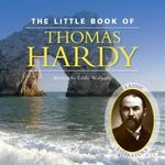 The Little Book of Thomas Hardy - Emily Wollaston