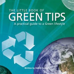 The Little Book of Green Tips : Tips Series - David Curnock