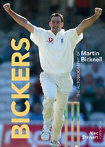Bickers - the Autobiography of Martin Bicknell - Martin Bicknell