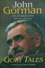 Gory Tales : The Autobiography of John Gorman - John Gorman
