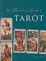 An Illustrated Guide To Tarot - Jonathan Dee