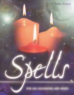 Spells : For All Occasions And Needs - Sasha Fenton