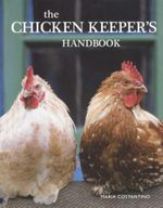 The Chicken Keepers Handbook - Maria Constantino