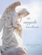 The Angels Handbook - Denise Whichello Brown