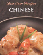 Chinese : Best Ever Recipes - Ann Nicol