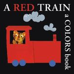 A Red Train : A Colors Book