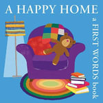 A Happy Home : A First Words Book - Bernette Ford