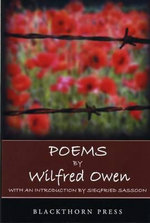 Poems by Wilfred Owen : With an Introduction by Siegfried Sassoon - Wilfred Owen
