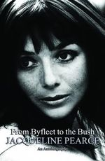 From Byfleet to the Bush : The Autobiography of Jacqueline Pearce - Jacqueline Pearce