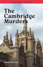 The Cambridge Murders - Adam Broome