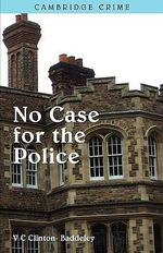 No Case for the Police - V. C. Clinton-Baddeley
