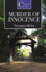 Murder of Innocence - Veronica Heley
