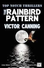The Rainbird Pattern : Top Notch Thrillers - Victor Canning