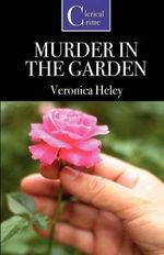 Murder in the Garden - Veronica Heley