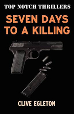 Seven Days to a Killing - Clive Egleton
