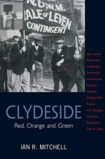 Clydeside : Red, Orange and Green - Ian R. Mitchell