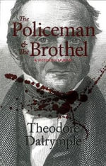 The Policeman and the Brothel : A Victorian Murder - Theodore Dalrymple
