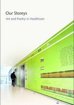 Our Storeys : Art and Poetry in Health Care - Davies John