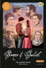Romeo and Juliet the Graphic Novel : Original Text - John McDonald