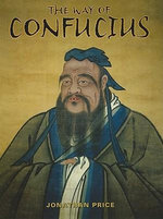 The Way of Confucius - Jonathan Price