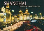 Shanghai  : The Growth of the City - Joan Waller