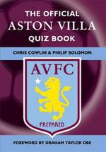 The Official Aston Villa Quiz Book : 1,000 Question on Aston Villa Football Club - Chris Cowlin
