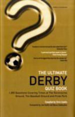 The Ultimate Derby Quiz Book : 1,000 Questions on Derby County Football Club - Chris Cowlin