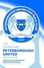 The Official Peterborough United Quiz Book - Chris Cowlin