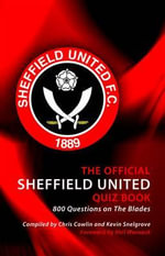 The Official Sheffield United Quiz Book : 800 Questions on the Blades - Chris Cowlin