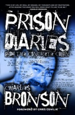 Prison Diaries : From the Concrete Coffin - Charles Bronson
