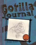 Gorilla Journal : Animal Journal - Carolyn Franklin
