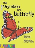 The Migration of a Butterfly : Amaze S. - Tanya Kant