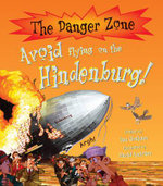 Avoid Flying on the Hindenburg! : The Danger Zone Series - Ian Graham